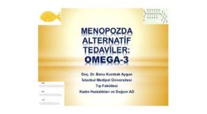 Menopozda Alternatif Tedaviler: Omega-3, Menopoz Kongresi, Aralık 2013, İstanbul 2
