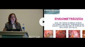 Endometriozis, 6. Ulusal Üreme Endokrinolojisi Ve İnfertilite Kongresi, TSRM Kasım 2014, Antalya 2