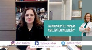 Laparoskopi İle Yapılan Ameliyatlar Nelerdir? 1