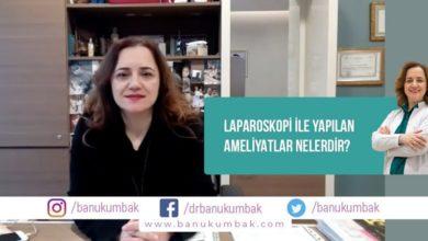 Laparoskopi İle Yapılan Ameliyatlar Nelerdir?