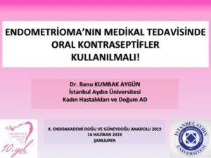 Endometrioma'nın Medikal Tedavisinde Oral Kontraseptifler Kullanılmalı! X. Endoakademi Toplantısı, Şanlıurfa Harran Üniversitesi, Haziran 2019 5