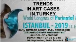 Preimplantation Trends in ART Cases in Turkey World Congress of Perinatal Medicine   September 2019, İstanbul 2